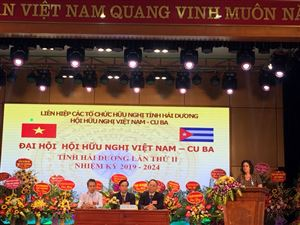 Đại hội lần thứ II hội Hữu nghị Việt Nam – Cu Ba tỉnh Hải Dương