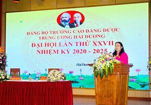 Đại hội Đảng bộ Trường Cao đẳng Dược Trung ương Hải Dương  lần thứ XXVII, nhiệm kỳ 2020-2025