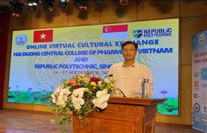 GIAO LƯU, TRAO ĐỔI VĂN HÓA GIỮA 2 TRƯỜNG CAO ĐẲNG DƯỢC TRUNG ƯƠNG HẢI DƯƠNG VÀ TRƯỜNG REPUBLIC POLYTECHNIC-SINGAPORE